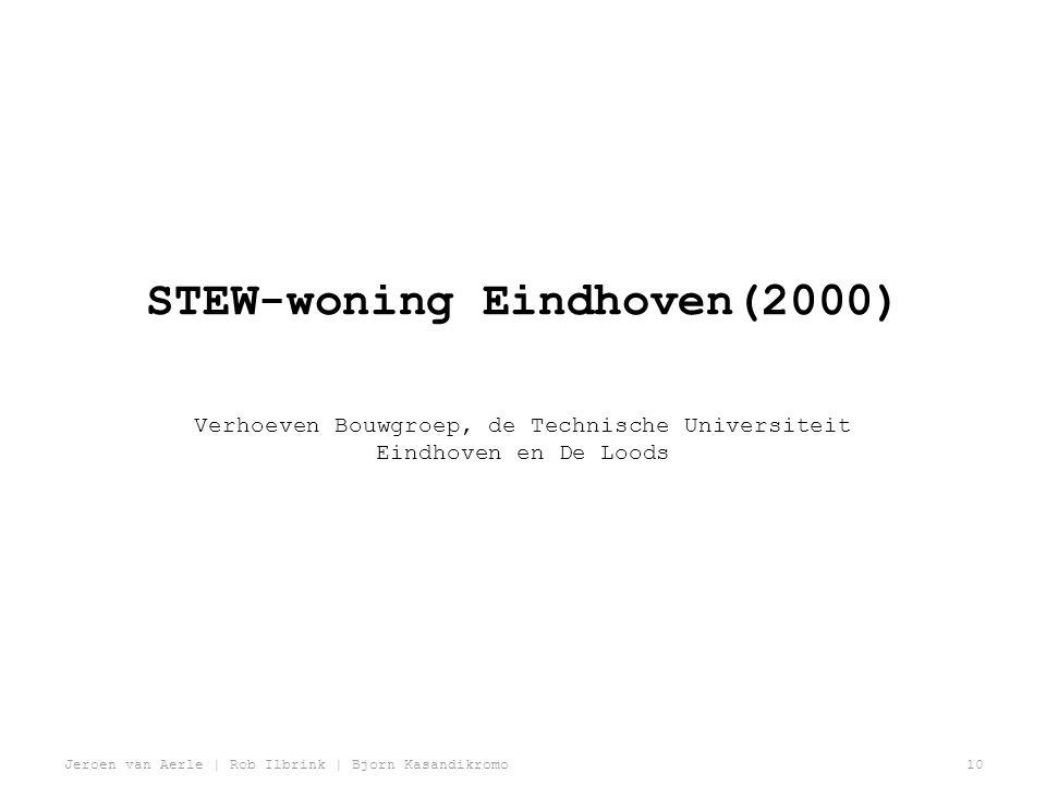 Jeroen van Aerle | Rob Ilbrink | Bjorn Kasandikromo10 STEW-woning Eindhoven(2000) Verhoeven Bouwgroep, de Technische Universiteit Eindhoven en De Loods