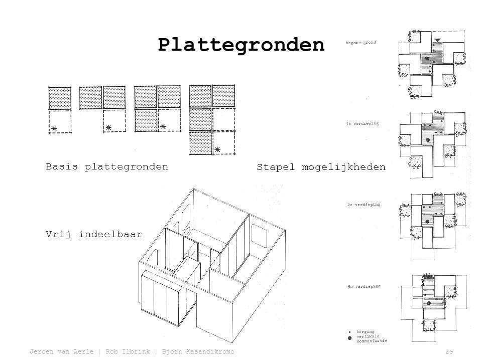 Jeroen van Aerle | Rob Ilbrink | Bjorn Kasandikromo29 Plattegronden Basis plattegronden Stapel mogelijkheden Vrij indeelbaar