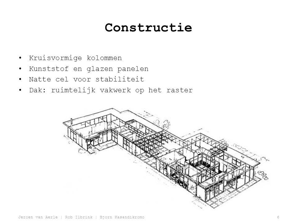 Jeroen van Aerle | Rob Ilbrink | Bjorn Kasandikromo6 Constructie •Kruisvormige kolommen •Kunststof en glazen panelen •Natte cel voor stabiliteit •Dak: ruimtelijk vakwerk op het raster