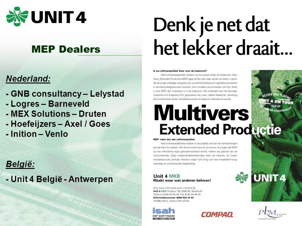 Nederland: - GNB consultancy – Lelystad - Logres – Barneveld - MEX Solutions – Druten - Hoefeijzers – Axel / Goes - Inition – Venlo België: - Unit 4 België - Antwerpen MEP Dealers