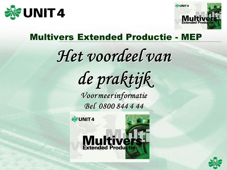 Het voordeel van de praktijk Voor meer informatie Bel 0800 844 4 44 Multivers Extended Productie - MEP