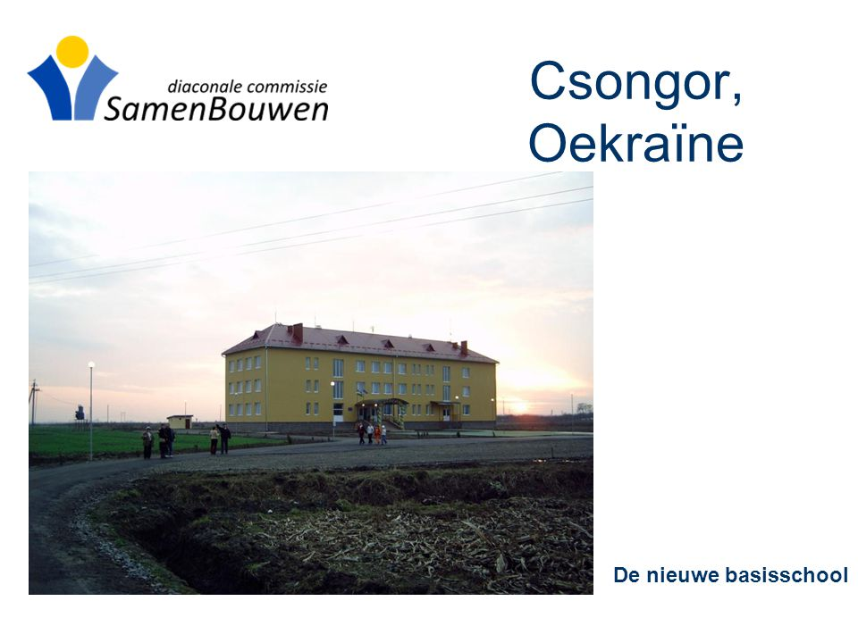 Csongor, Oekraïne De nieuwe basisschool