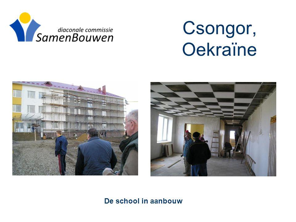 Csongor, Oekraïne De school in aanbouw
