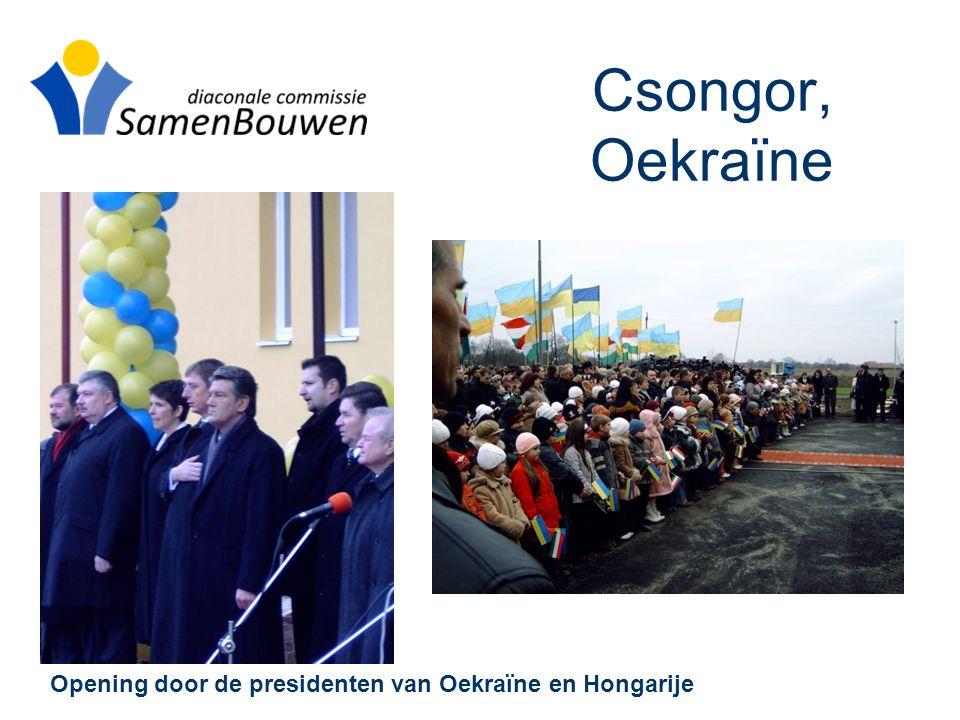 Csongor, Oekraïne Opening door de presidenten van Oekraïne en Hongarije