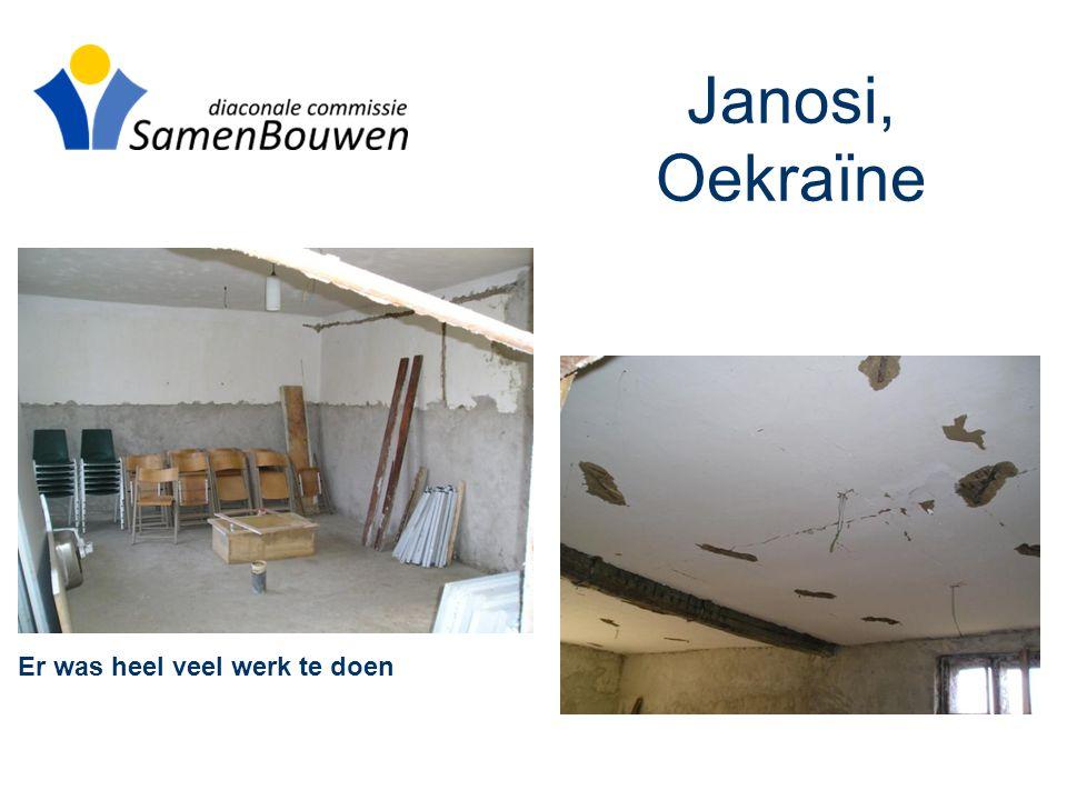 Janosi, Oekraïne Er was heel veel werk te doen