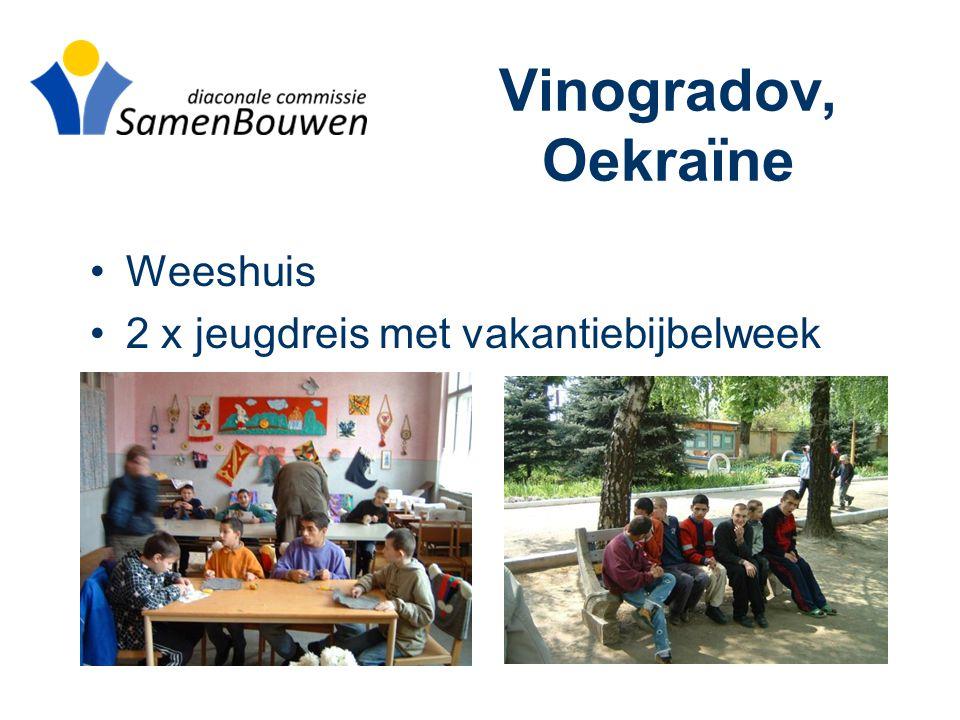 Vinogradov, Oekraïne •Weeshuis •2 x jeugdreis met vakantiebijbelweek