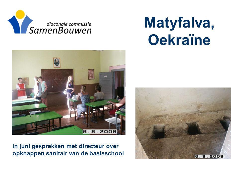Matyfalva, Oekraïne In juni gesprekken met directeur over opknappen sanitair van de basisschool