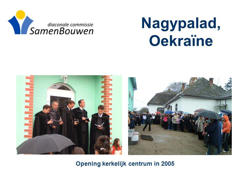 Nagypalad, Oekraïne Opening kerkelijk centrum in 2005