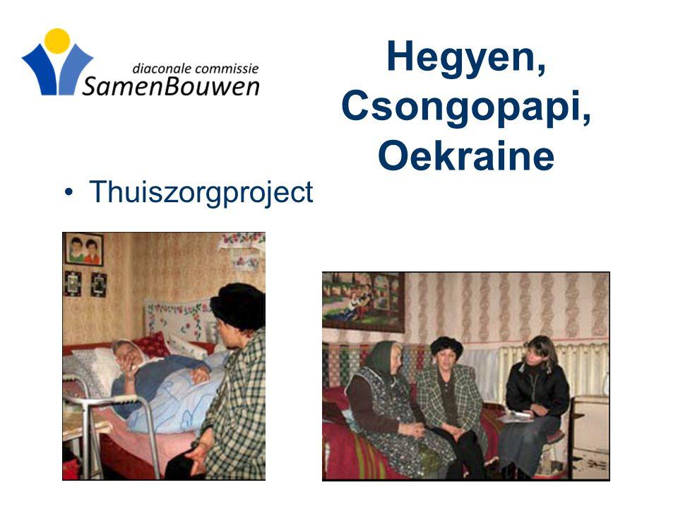 Hegyen, Csongopapi, Oekraine •Thuiszorgproject