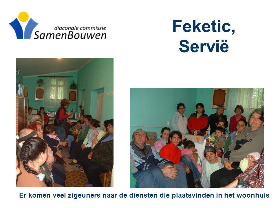 Feketic, Servië Er komen veel zigeuners naar de diensten die plaatsvinden in het woonhuis