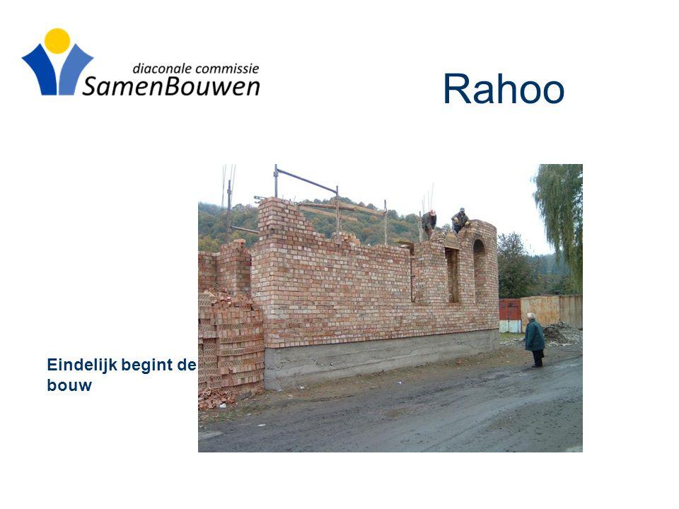 Rahoo Eindelijk begint de bouw