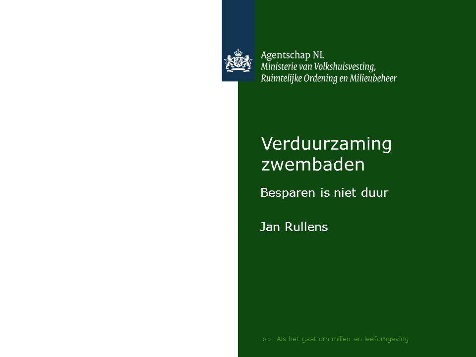 >> Als het gaat om milieu en leefomgeving Verduurzaming zwembaden Besparen is niet duur Jan Rullens