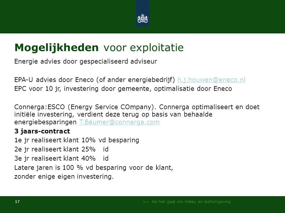 >> Als het gaat om milieu en leefomgeving 17 Mogelijkheden voor exploitatie Energie advies door gespecialiseerd adviseur EPA-U advies door Eneco (of ander energiebedrijf) h.j.houwen@eneco.nlh.j.houwen@eneco.nl EPC voor 10 jr, investering door gemeente, optimalisatie door Eneco Connerga:ESCO (Energy Service COmpany).