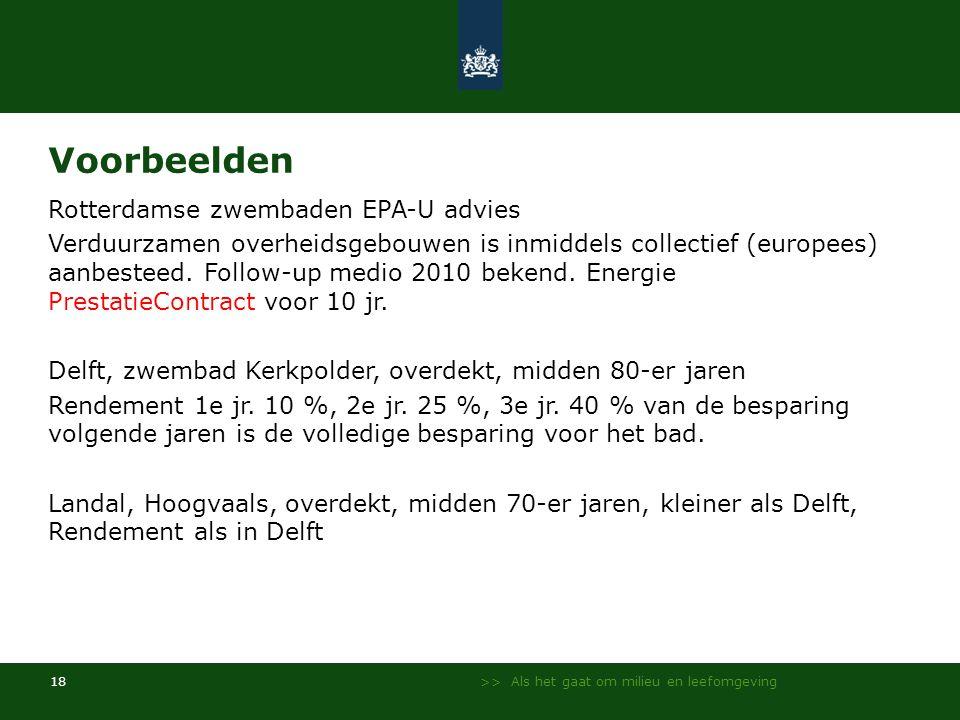 >> Als het gaat om milieu en leefomgeving 18 Voorbeelden Rotterdamse zwembaden EPA-U advies Verduurzamen overheidsgebouwen is inmiddels collectief (europees) aanbesteed.