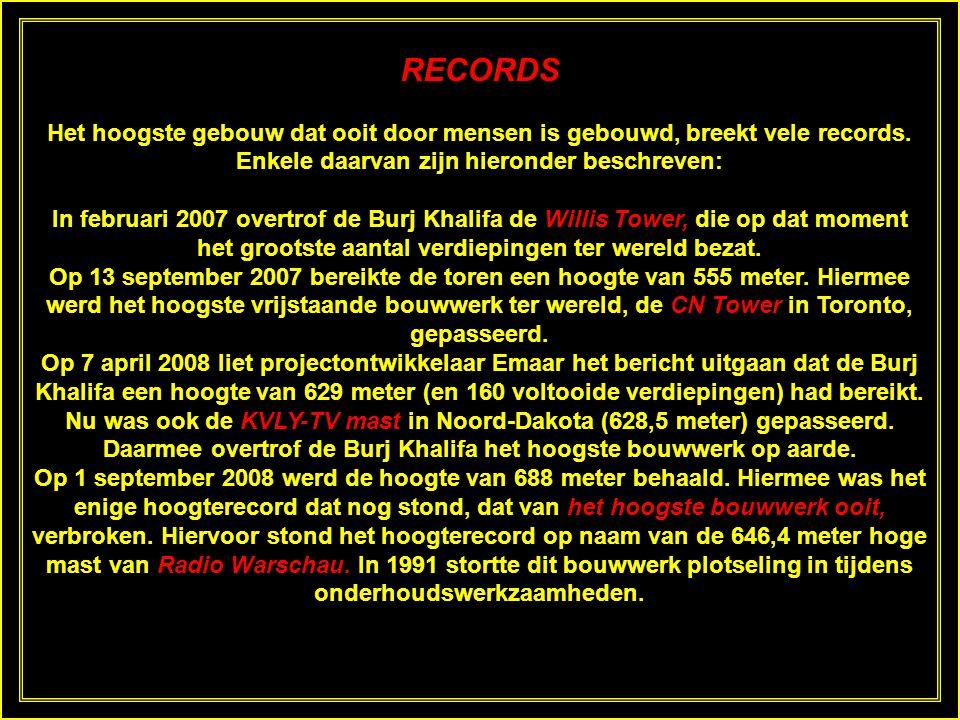 RECORDS Het hoogste gebouw dat ooit door mensen is gebouwd, breekt vele records.