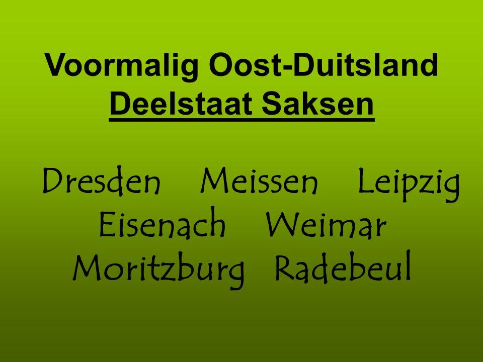 Voormalig Oost-Duitsland Deelstaat Saksen Dresden Meissen Leipzig Eisenach Weimar Moritzburg Radebeul