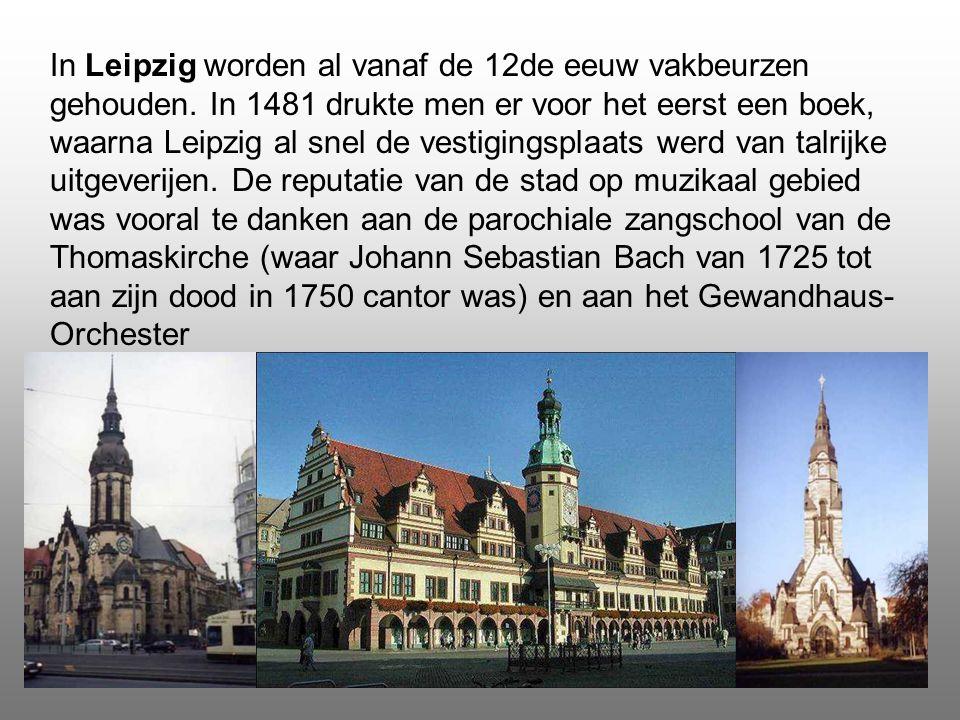 De stad Leipzig: Leipzig is traditioneel een rijke handelsstad en werd in de 19e eeuw een belangrijke industriestad. Traditierijke Leipziger Messe, si