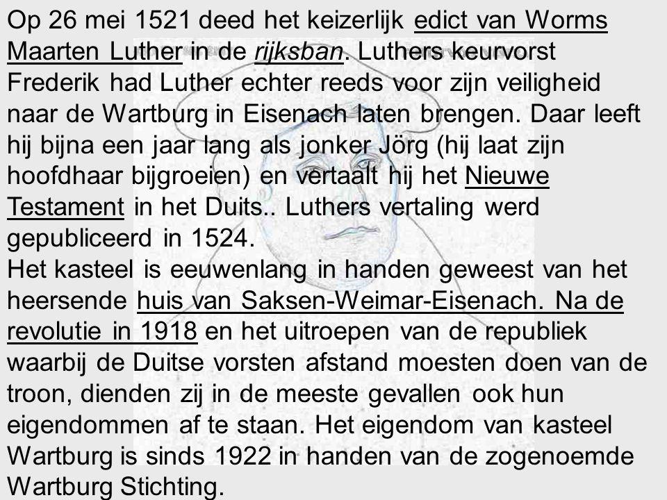 Op 26 mei 1521 deed het keizerlijk edict van Worms Maarten Luther in de rijksban.
