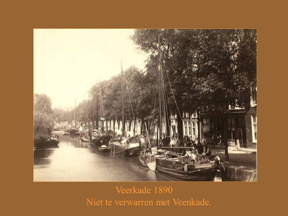 Veerkade 1890 Niet te verwarren met Veenkade.