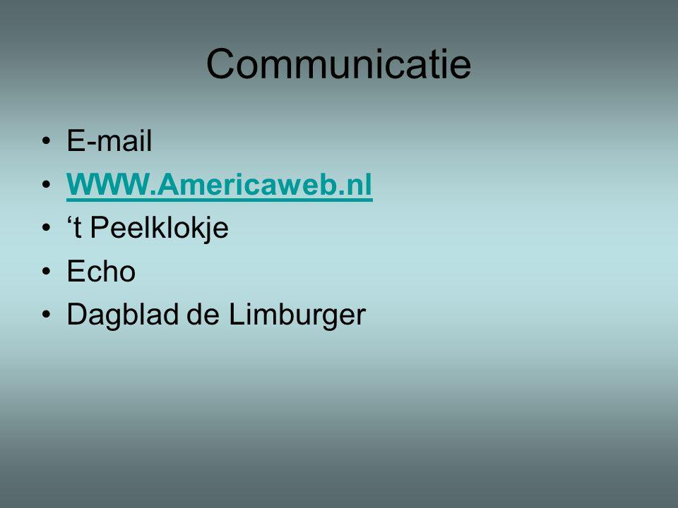Communicatie •E-mail •WWW.Americaweb.nlWWW.Americaweb.nl •'t Peelklokje •Echo •Dagblad de Limburger