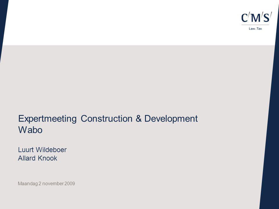 Maandag 2 november 2009 Expertmeeting Construction & Development Wabo Luurt Wildeboer Allard Knook