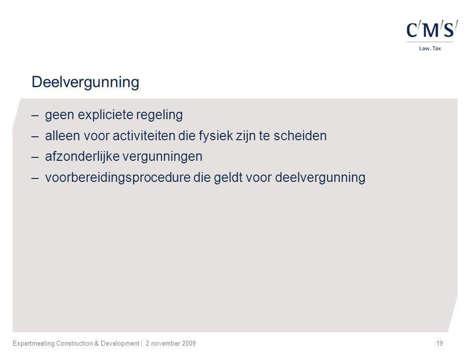 Expertmeeting Construction & Development | 2 november 200920 1.Reikwijdte & Kernbegrippen 2.Weigeringsgronden 3.Procedures 4.Rechtsbescherming