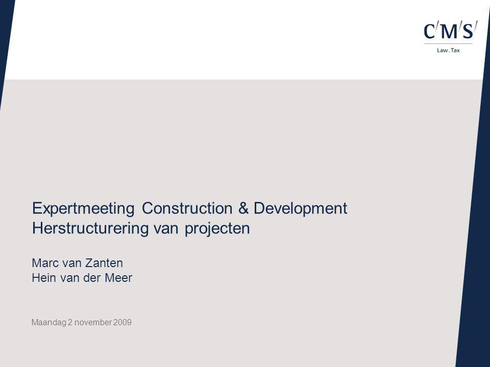 Maandag 2 november 2009 Expertmeeting Construction & Development Herstructurering van projecten Marc van Zanten Hein van der Meer