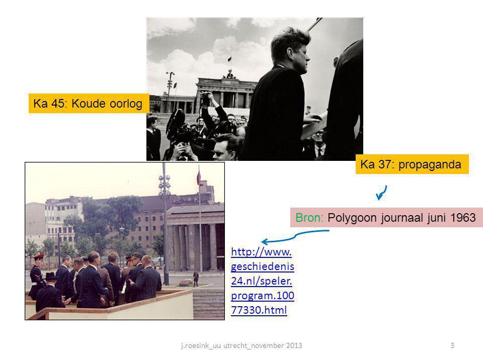 Opdracht propaganda • Bron: Polygoonwereldnieuws juni 1963 http://www.geschiedenis24.nl/speler.program.10077330.html http://www.geschiedenis24.nl/speler.program.10077330.html • Opdracht: Het plaatsen van het billboard door de Oostduitsers werd door het Polygoonjournaal in 1963 communistische propaganda genoemd.