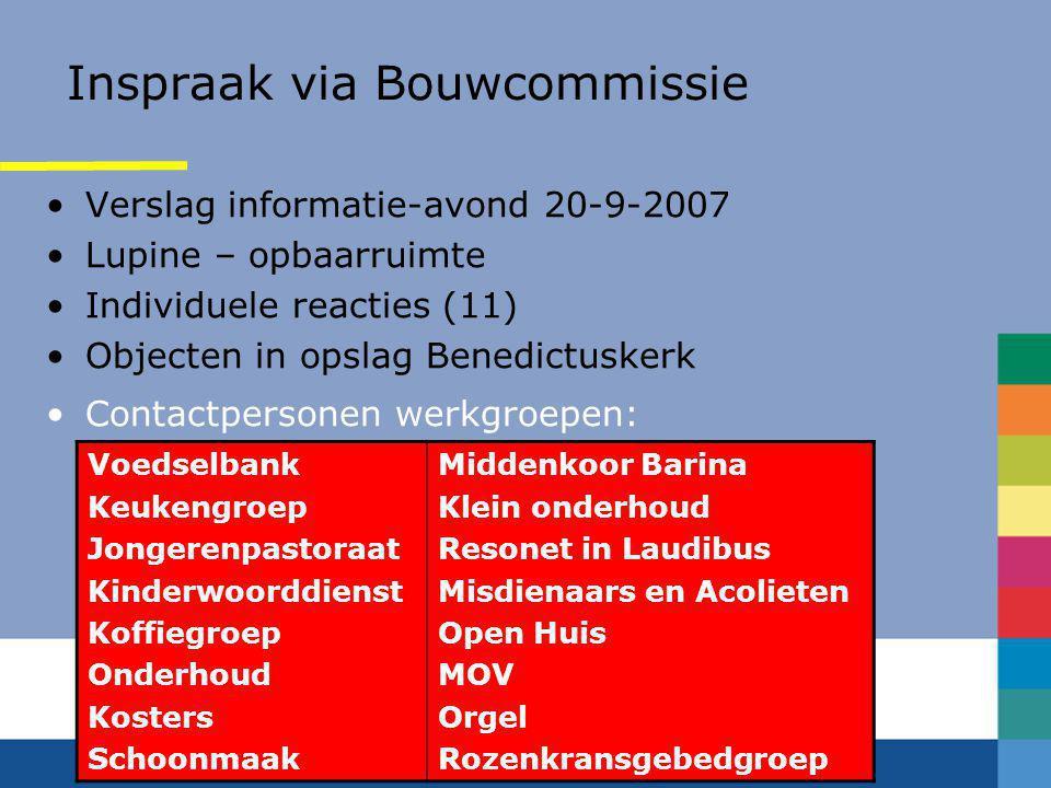 Planvorming sinds 20-9-2007 •Informatie-avond 20-9-2007, overige inspraak, contactpersonen werkgroepen, parochianen  parochiebestuur  plannen bijste