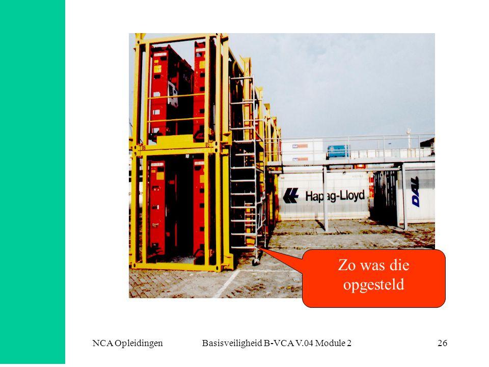 NCA Opleidingen Basisveiligheid B-VCA V.04 Module 226 Zo was die opgesteld