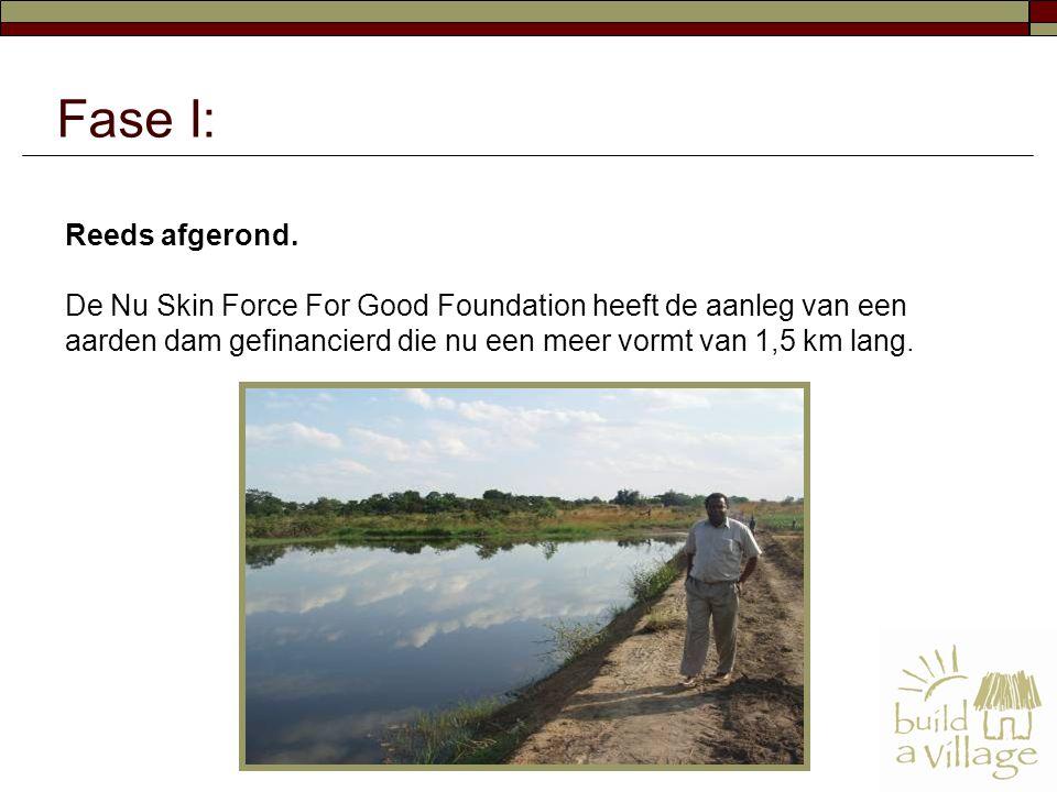 Reeds afgerond. De Nu Skin Force For Good Foundation heeft de aanleg van een aarden dam gefinancierd die nu een meer vormt van 1,5 km lang. Fase I: