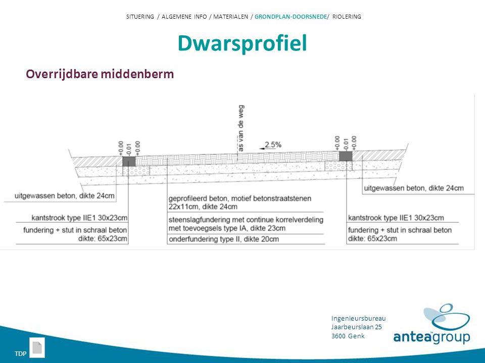 Ingenieursbureau Jaarbeurslaan 25 3600 Genk Dwarsprofiel Overrijdbare middenberm SITUERING / ALGEMENE INFO / MATERIALEN / GRONDPLAN-DOORSNEDE/ RIOLERING TDP