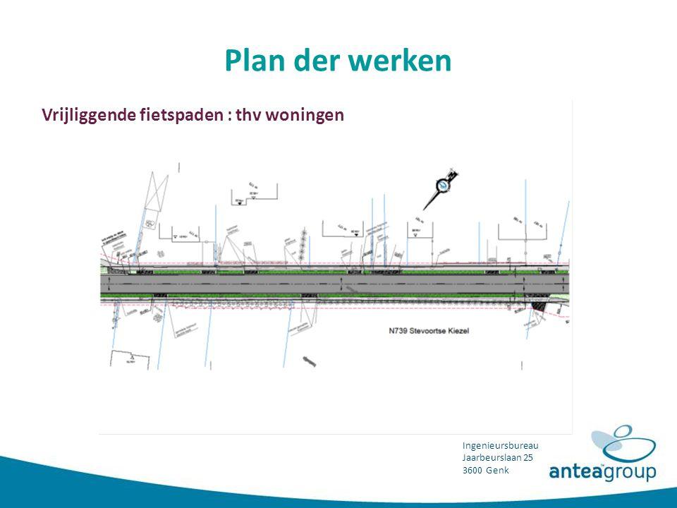 Ingenieursbureau Jaarbeurslaan 25 3600 Genk Plan der werken Vrijliggende fietspaden : thv woningen