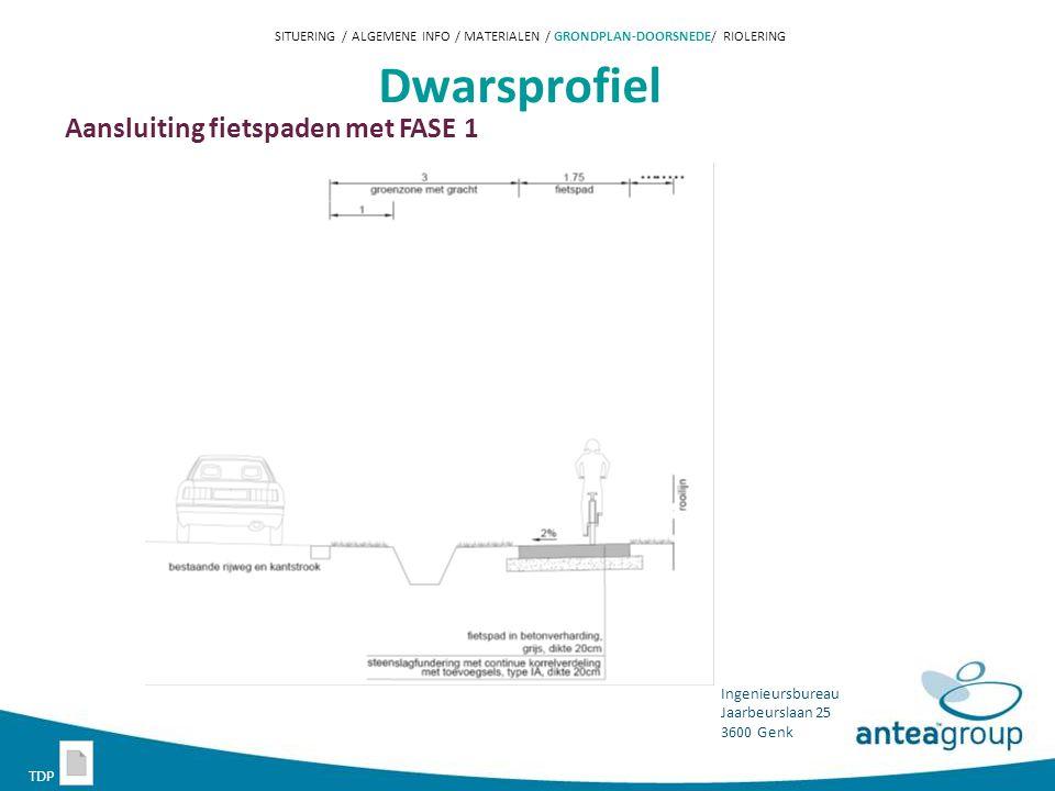 Ingenieursbureau Jaarbeurslaan 25 3600 Genk Dwarsprofiel Aansluiting fietspaden met FASE 1 SITUERING / ALGEMENE INFO / MATERIALEN / GRONDPLAN-DOORSNEDE/ RIOLERING TDP