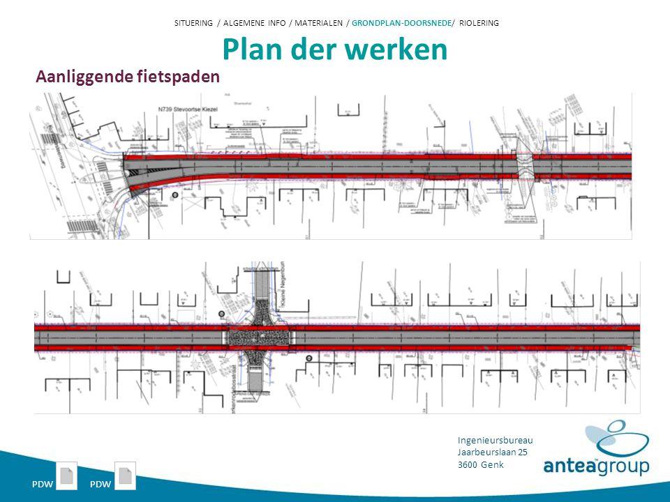 Ingenieursbureau Jaarbeurslaan 25 3600 Genk Plan der werken Aanliggende fietspaden SITUERING / ALGEMENE INFO / MATERIALEN / GRONDPLAN-DOORSNEDE/ RIOLERING PDW