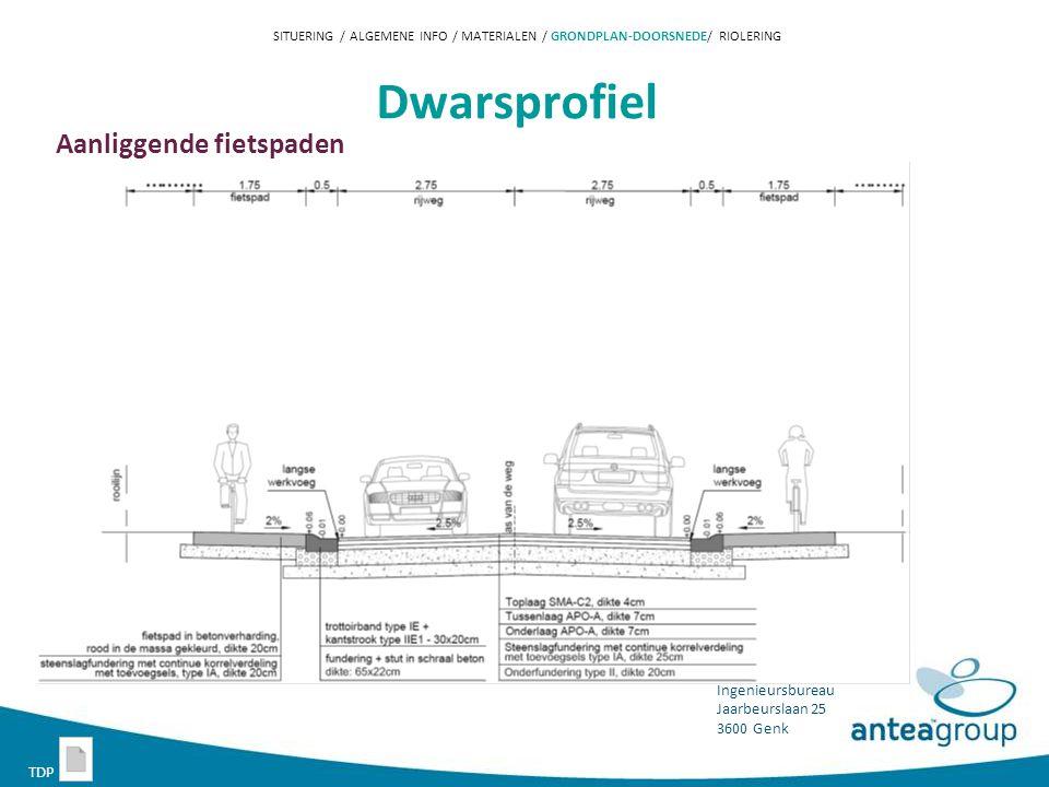 Ingenieursbureau Jaarbeurslaan 25 3600 Genk Dwarsprofiel Aanliggende fietspaden SITUERING / ALGEMENE INFO / MATERIALEN / GRONDPLAN-DOORSNEDE/ RIOLERING TDP