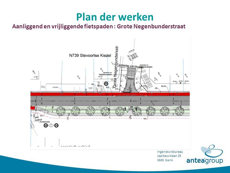 Ingenieursbureau Jaarbeurslaan 25 3600 Genk Plan der werken Aanliggend en vrijliggende fietspaden : Grote Negenbunderstraat