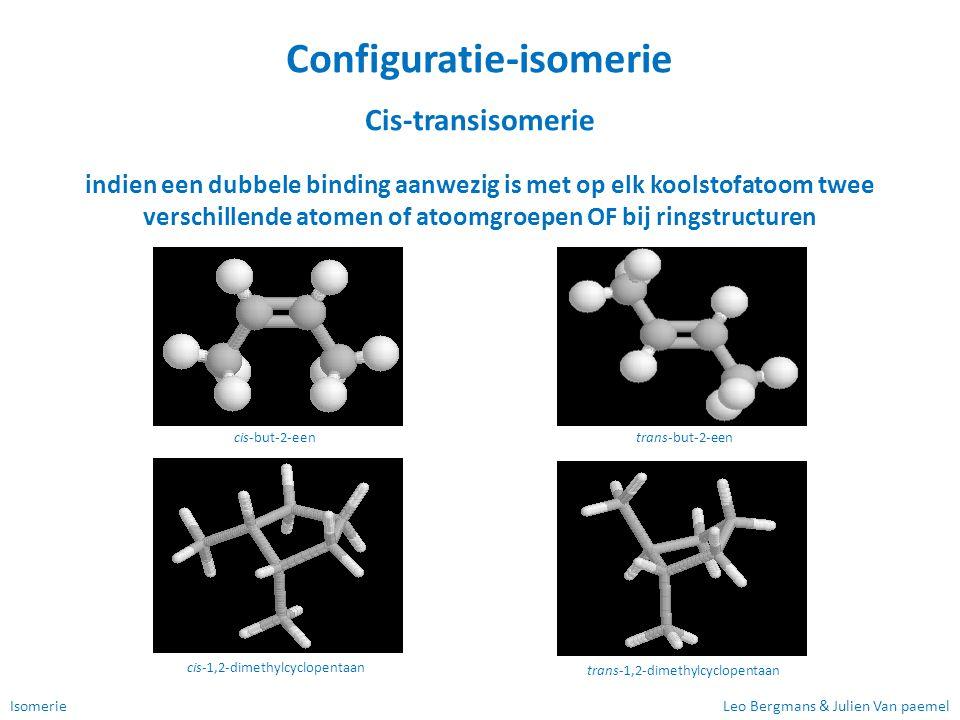 IsomerieLeo Bergmans & Julien Van paemel Configuratie-isomerie Cis-transisomerie indien een dubbele binding aanwezig is met op elk koolstofatoom twee
