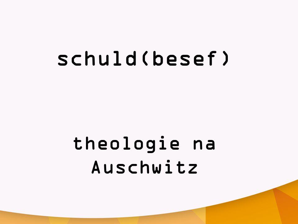 schuld(besef) theologie na Auschwitz