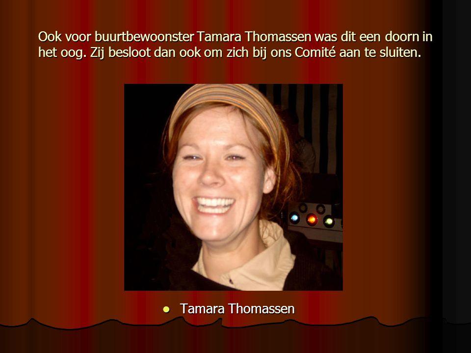 Ook voor buurtbewoonster Tamara Thomassen was dit een doorn in het oog.