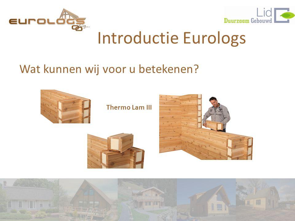 Wat kunnen wij voor u betekenen? Introductie Eurologs Thermo Lam III