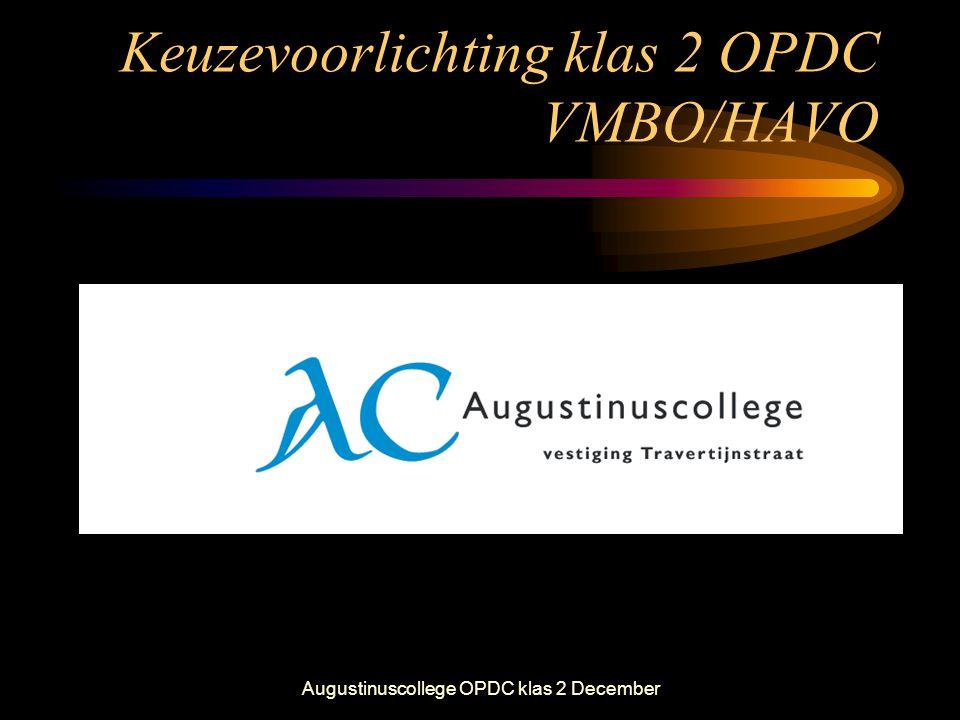 Augustinuscollege OPDC klas 2 December Keuzevoorlichting klas 2 OPDC VMBO/HAVO