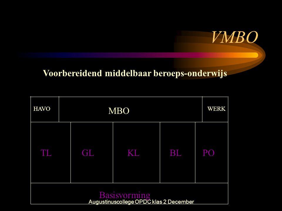 Augustinuscollege OPDC klas 2 December VMBO Voorbereidend middelbaar beroeps-onderwijs Basisvorming HAVOWERK MBO TLGLKL BLPO