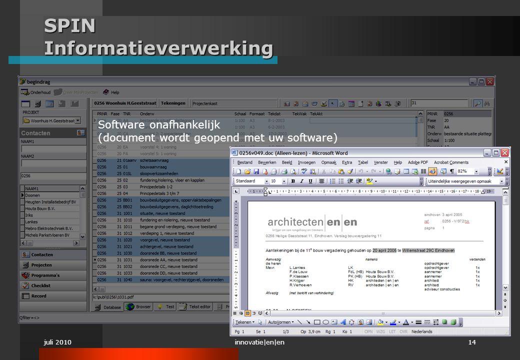 juli 2010innovatie|en|en14 SPIN Informatieverwerking Software onafhankelijk (document wordt geopend met uw software)