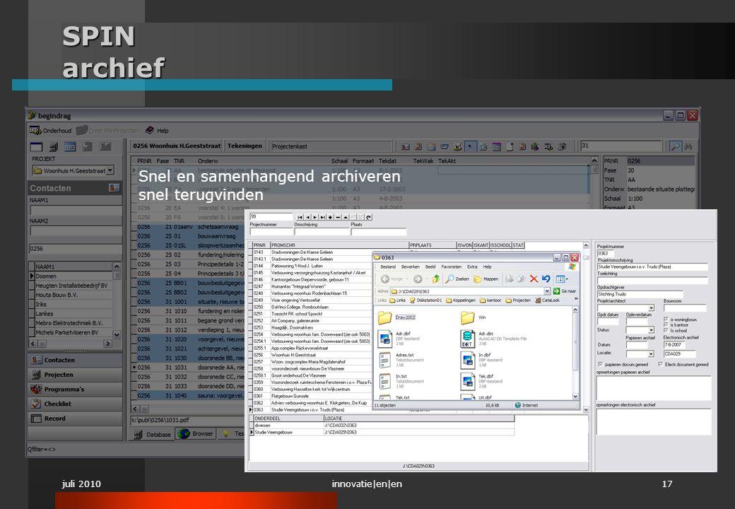juli 2010innovatie|en|en17 SPIN archief Snel en samenhangend archiveren snel terugvinden