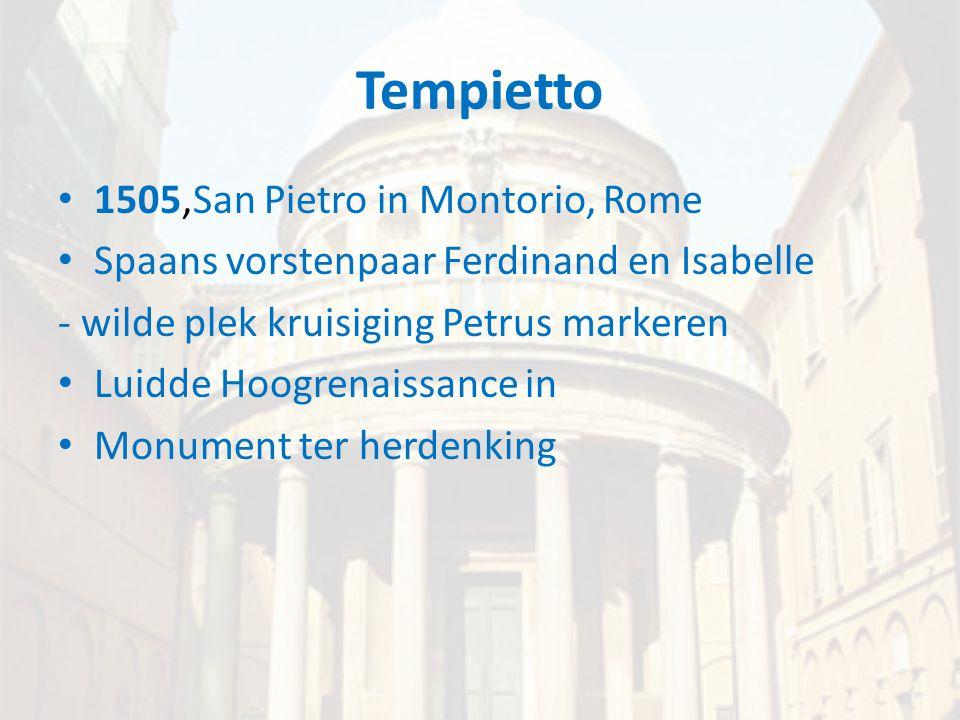 Tempietto • 1505,San Pietro in Montorio, Rome • Spaans vorstenpaar Ferdinand en Isabelle - wilde plek kruisiging Petrus markeren • Luidde Hoogrenaissa