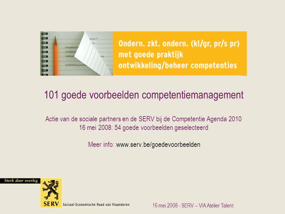 Sociale dialoogInspirerend/innoverend Goede praktijk SD WORX Sociaal Secretariaat Antwerpen  Investeren in menselijk kapitaal en bouwen aan een werknemersbestand dat empowerd, engaged en enthousiastic is  Talentmanagement: het aantrekken, inzetten, ontwikkelen, binden en waarderen van talent  Opleiding en ontwikkeling voor alle medewerkers wordt ondersteund door een Talentenroute  Toelichting en overleg binnen alle divisies en departementen van het bedrijf  Vinden van uniek talent  Talent Management en ontwikkeling van medewerkers  Jaarlijks wederkerende cyclus  Aansporing voor medewerkers en leidinggevende om proactief bezig te zijn met carrière 16 mei 200822SERV – VIA Atelier Talent