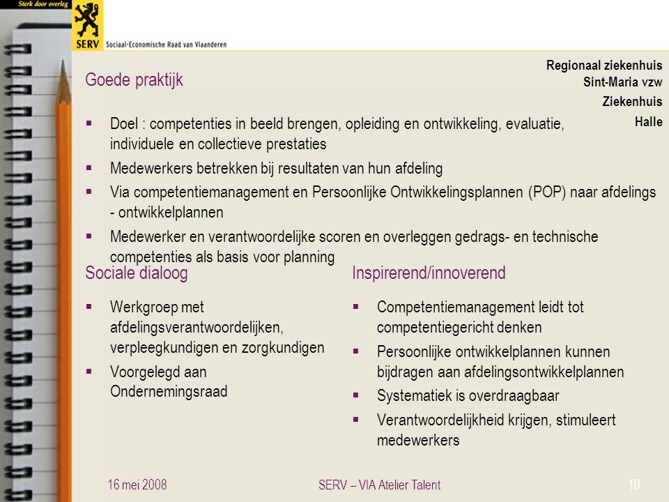 Sociale dialoogInspirerend/innoverend Goede praktijk Regionaal ziekenhuis Sint-Maria vzw Ziekenhuis Halle  Doel : competenties in beeld brengen, ople