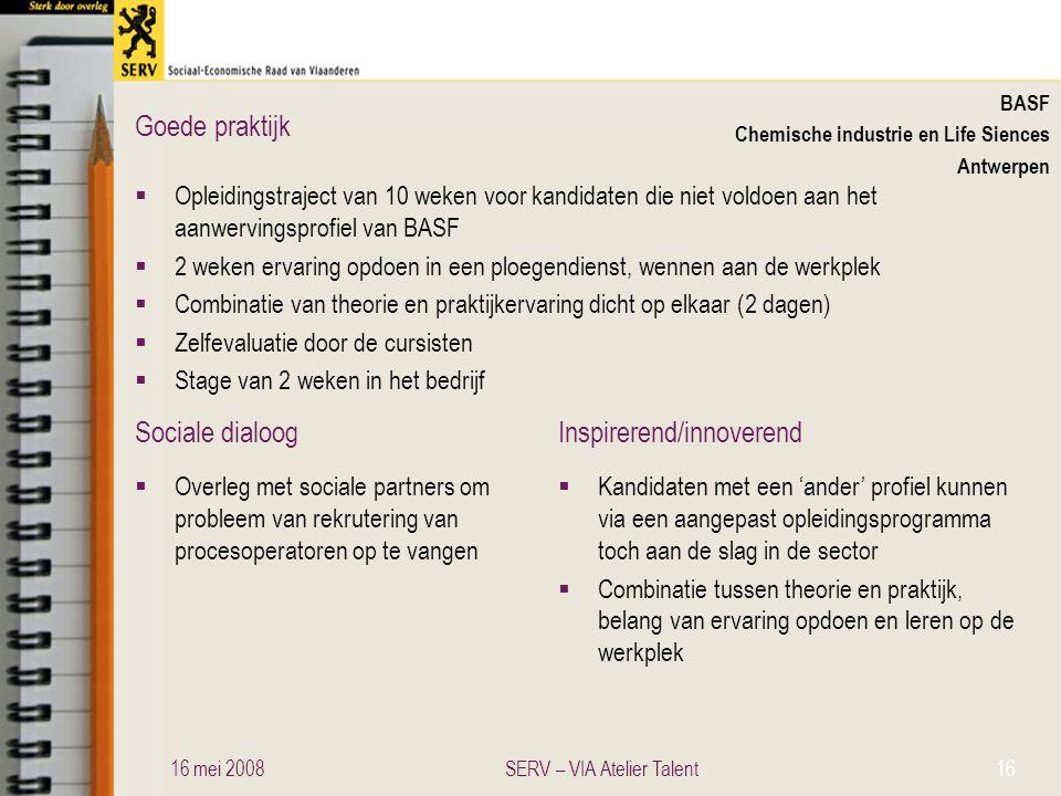 Sociale dialoogInspirerend/innoverend Goede praktijk BASF Chemische industrie en Life Siences Antwerpen  Opleidingstraject van 10 weken voor kandidat