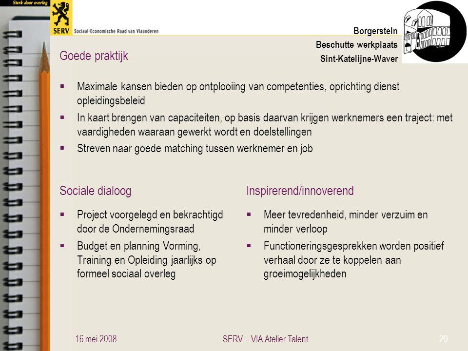Sociale dialoogInspirerend/innoverend Goede praktijk Borgerstein Beschutte werkplaats Sint-Katelijne-Waver  Maximale kansen bieden op ontplooiing van